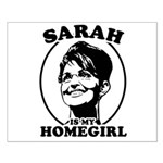 Sarah Palin is my homegirl Small Poster