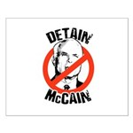 Anti-Mccain / Detain McCain Small Poster