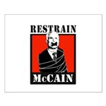 RESTRAIN MCCAIN Small Poster