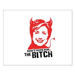 Don't vote for the bitch Posters