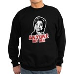 Anti-Hillary: Anyone but her Sweatshirt (dark)