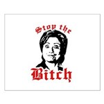 Anti-Hillary: Stop the Bitch Small Poster
