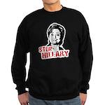 Anti-Hillary: Stop Hillary Sweatshirt (dark)