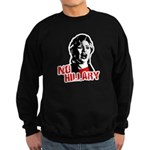 No Hillary / Anti-Hillary Sweatshirt (dark)