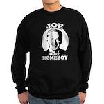 Joe is my homeboy Sweatshirt (dark)