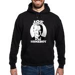 Joe is my homeboy Hoodie (dark)