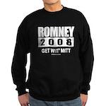 Romney 2008: Get wit' Mitt Sweatshirt (dark)
