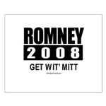 Romney 2008: Get wit' Mitt Small Poster