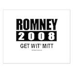 Romney 2008: Get wit' Mitt Small Poster