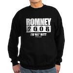 Romney 2008: I'm wit Mitt Sweatshirt (dark)