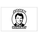 John is my Homeboy Large Poster