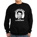 John Edwards is my homeboy Sweatshirt (dark)