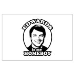 John Edwards is my homeboy Large Poster