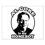 Al Gore is my homeboy Small Poster