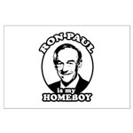 Ron Paul is my homeboy Large Poster