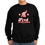Fred for President Sweatshirt (dark)