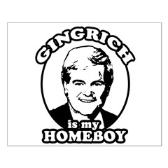 Gingrich is my homeboy Small Poster