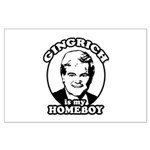 Gingrich is my homeboy Large Poster
