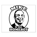 Mike Bloomberg is my homeboy Small Poster