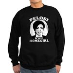 Pelosi is my homegirl Sweatshirt (dark)