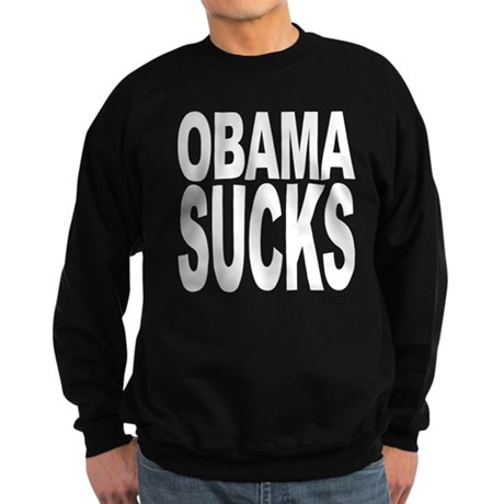 Obama Sucks Sweatshirt (dark)