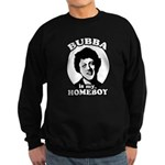 Bubba is my homeboy Sweatshirt (dark)
