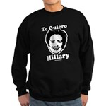 Te quiero Hillary Clinton Sweatshirt (dark)