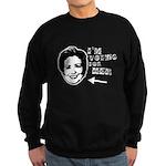 I'm voting for her Sweatshirt (dark)