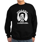 Hillary is my homegirl Sweatshirt (dark)