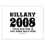 Hillary 2008: You'd run too Small Poster