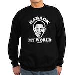 Barack my world Sweatshirt (dark)