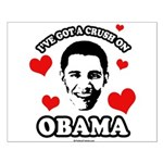 I've got a crush on Obama Small Poster
