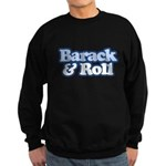 Barack and Roll Sweatshirt (dark)