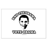 End the drama, Vote Obama Large Poster