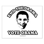 End the drama, Vote Obama Small Poster