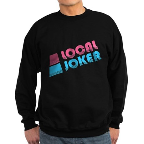 Local Joker Dark Sweatshirt