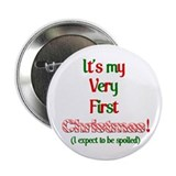 "My very fist Christmas Spoil me 2.25"" Button"