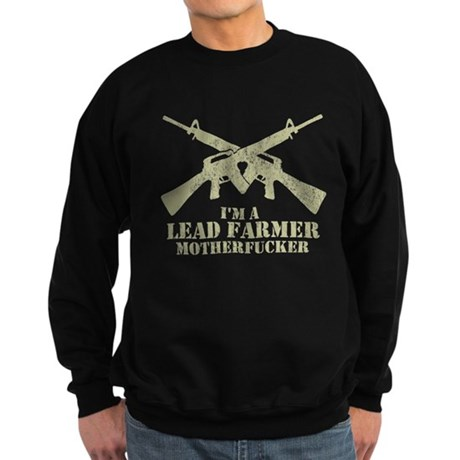 I'm a Lead Farmer Dark Sweatshirt