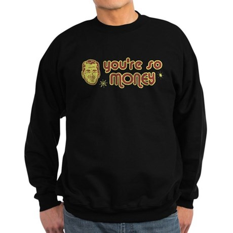 You're So Money Dark Sweatshirt