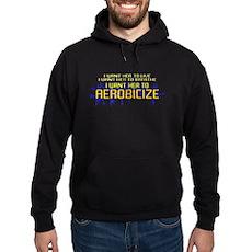 I Want Her to Aerobicize Dark Hoodie