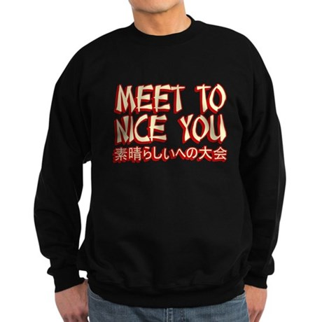 Meet To Nice You Dark Sweatshirt
