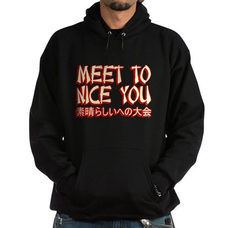 Meet To Nice You Dark Hoodie
