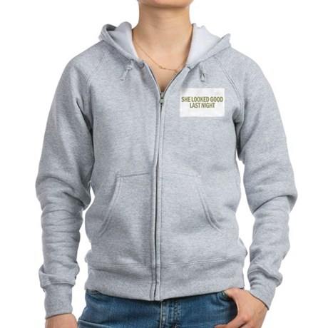 She Looked Good Last Night Womens Zip Hoodie