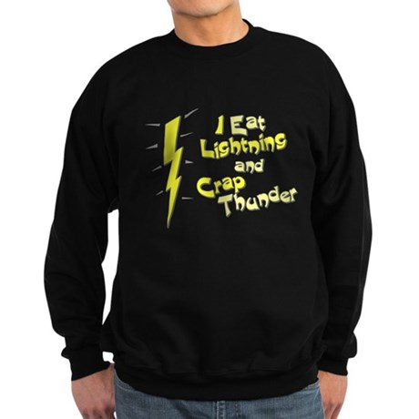 I Eat Lightning and Crap Thun Dark Sweatshirt