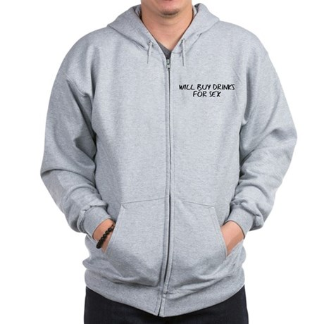 Will Buy Drinks for Sex Zip Hoodie