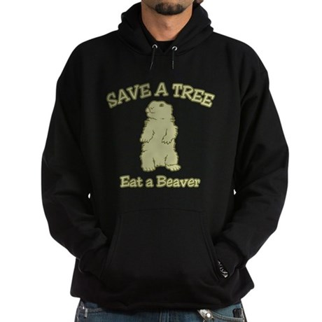 Save a Tree, Eat a Beaver Dark Hoodie