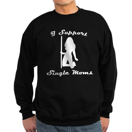 I Support Single Moms Dark Sweatshirt