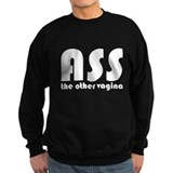 Ass the Other Vagina Sweatshirt