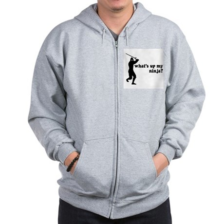 what's up my ninja? Zip Hoodie