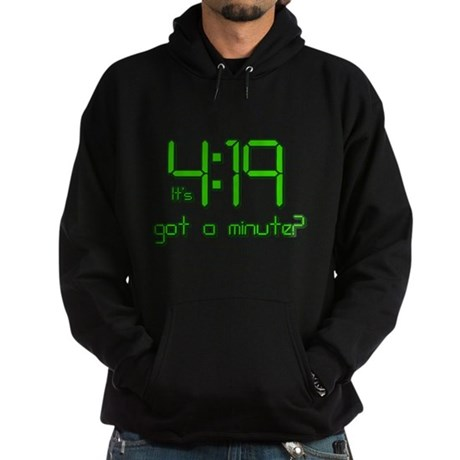 It's 4:19 Got a Minute? (420) Dark Hoodie